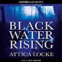 Black Water Rising Audiobook by Attica Locke Narrated by Jeff Harding