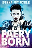 Faery Born (Book One in the War Faery Trilogy)