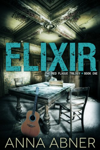 Elixir (Red Plague #1) (Red Plague Trilogy) PDF