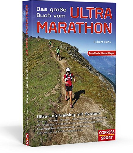 das-grosse-buch-vom-ultra-marathon-ultra-lauftraining-mit-system-50-km70-km100-km-24-h-training-und-