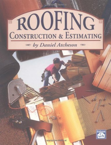 Roofing Construction & Estimating - Craftsman Book Co - CR709 - ISBN: 1572180072 - ISBN-13: 9781572180079