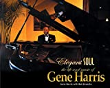 Janie Harris Elegant Soul: The Life and Music of Gene Harris