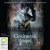 Clockwork Angels: The Infernal Devices, Book 1 | [Cassandra Clare]