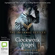 Clockwork Angels: The Infernal Devices, Book 1 (       UNABRIDGED) by Cassandra Clare Narrated by Jennifer Ehle