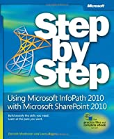 Using Microsoft InfoPath 2010 with Microsoft SharePoint 2010 Step by Step ebook download