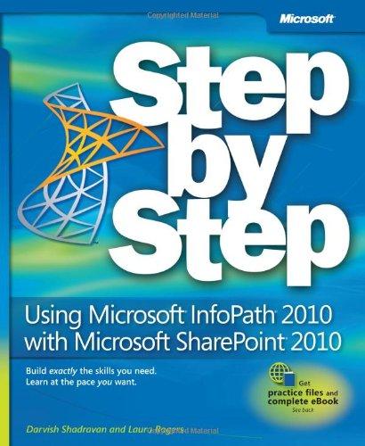 Using Microsoft InfoPath 2010 with Microsoft SharePoint 2010 Step by Step