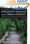 Toronto's Ravines and Urban Forests:...