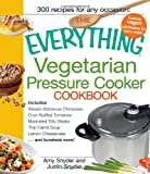 The Everything Vegetarian Pressure Cooker Cookbook (Everything Series) image