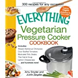 The Everything Vegetarian Pressure Cooker Cookbook ~ Amy R. Snyder