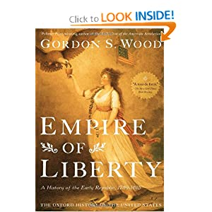 Empire of Liberty: A History of the Early Republic, 1789-1815 (Oxford History of the United States) by Gordon S. Wood