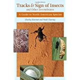 Tracks And Sign Of Insects And Other Invertebrates: A Guide to North American Speciesby Eiseman Eiseman