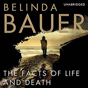 The Facts of Life and Death | [Belinda Bauer]