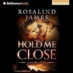 Hold Me Close: Paradise, Idaho, Book 2 | Rosalind James