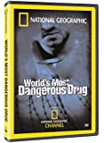National Geographic: World's Most Dangerous Drug