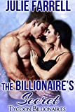 The Billionaire's Secret: Billionaire Obsession (Tycoon Billionaires Book 5) (English Edition)