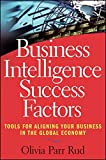 img - for Business Intelligence Success Factors: Tools for Aligning Your Business in the Global Economy by Olivia Parr Rud (2009-06-02) book / textbook / text book