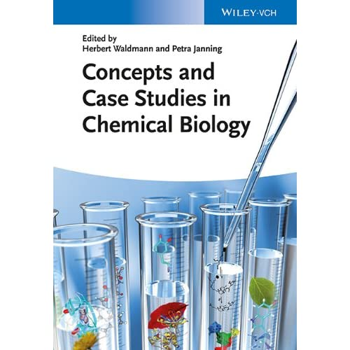 Concepts and Case Studies in Chemical Biology, 2 edition