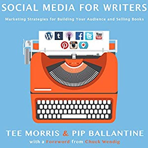 Social Media for Writers: Marketing Strategies for Building Your Audience and Selling Books Audiobook