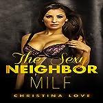 MILF: The Sexy Neighbor: A MILF Romance | Christina Love