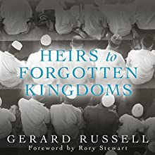 Heirs to Forgotten Kingdoms: Journeys into the Disappearing Religions of the Middle East (       UNABRIDGED) by Gerard Russell Narrated by Michael Page