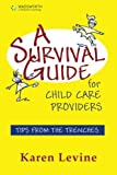 A Survival Guide for Child Care Providers (Early Childhood Education)