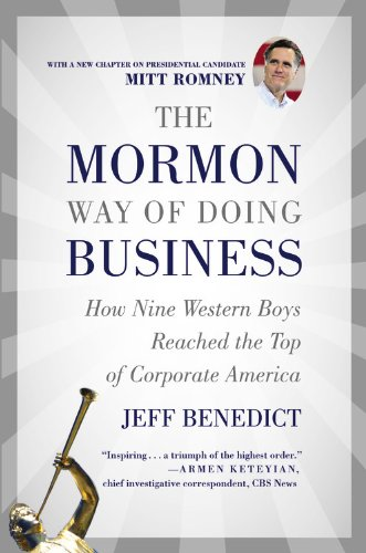 Title: The Mormon Way of Doing Business: How Eight Western Boys Reached the Top of Corporate America