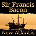 New Atlantis (       UNABRIDGED) by Francis Bacon Narrated by Don Hagen