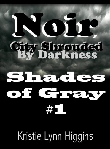 Shades of Gray #1 Noir, City Shrouded By Darkness ( science fiction action adventure thriller series free)
