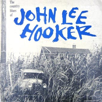 John Lee Hooker - The Country Blues of John Lee Hooker (Rare Silver & Blue Label Not a Reissue)