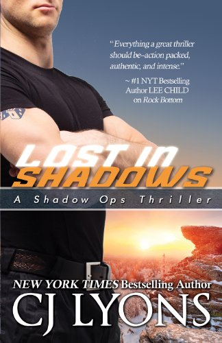 Lost in Shadows: Shadow Ops, Book #2 (A Covert Ops Romantic Thriller) by CJ Lyons