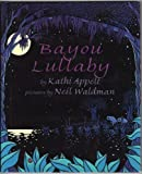 Bayou Lullaby (0688128564) by Appel, Karel