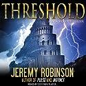 THRESHOLD (A Jack Sigler Thriller - Book 3) (       UNABRIDGED) by Jeremy Robinson Narrated by Jeffrey Kafer