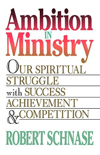 Ambition in Ministry: Our Spiritual Struggle with Success, Achievement, & Competition PDF