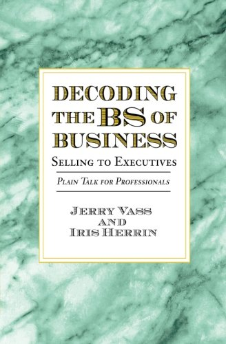 Decoding the BS of Business, Selling to Executives