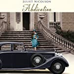 Abdication | Juliet Nicolson