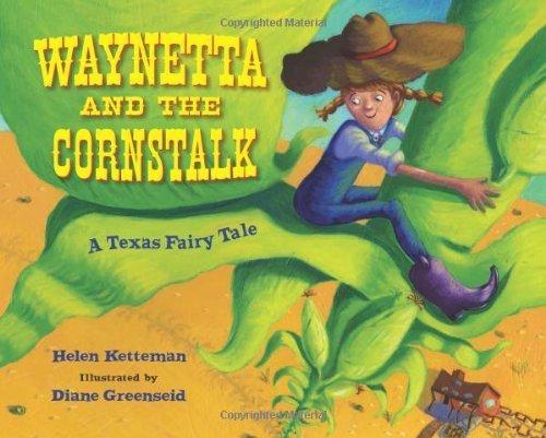 Waynetta and the Cornstalk: A Texas Fairy Tale by Ketteman, Helen (2012) Paperback PDF