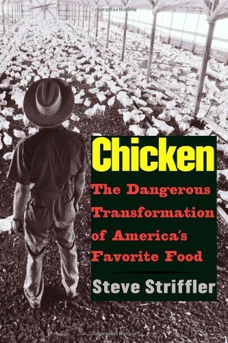 Chicken: The Dangerous Transformation of America's Favorite Food by Striffler Steve (2005-10-27) Hardcover (Chicken Striffler compare prices)