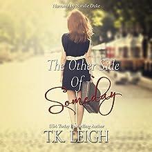 The Other Side of Someday | Livre audio Auteur(s) : T. K. Leigh Narrateur(s) : Natalie Duke