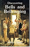 Discovering Bells & Bellringing (Discovering Series) (0852639139) by JOHN CAMP
