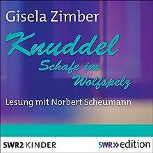 Knuddel: Schafe im Wolfspelz Hörbuch von Gisela Zimber Gesprochen von: Norbert Scheumann