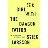 The Girl with the Dragon Tattoo: Book One Of The Millenium Trilogyby Stieg Larsson