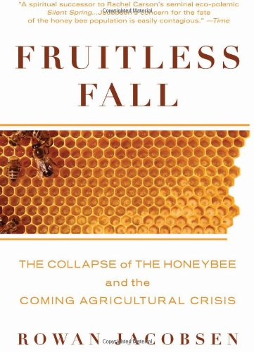 Fruitless Fall: The Collapse of the Honey Bee and the...