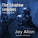 The Shadow Legions: Crimson Worlds, Book 7 (       UNABRIDGED) by Jay Allan Narrated by Jeff Bower