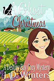 A Ghost for Christmas (Destiny Bay Cozy Mysteries Book 1)