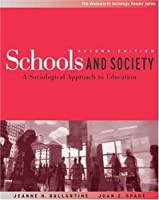 Schools and Society A Sociological Approach to by Ballantine