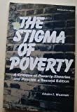 img - for The Stigma of Poverty: A Critique of Poverty Theories and Policies (2'nd Edition) book / textbook / text book