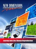 Journey Into Life: Human Reproduction