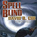 Spell Blind: The Case Files of Justis Fearsson, Book 1 Audiobook by David B. Coe Narrated by Bronson Pinchot