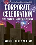Corporate Celebration: Play, Purpose, and Profit at Work (1576750132) by Key, M.K.
