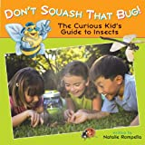 Don't Squash That Bug!: The Curious Kid's Guide to Insects (Lobster Learners)